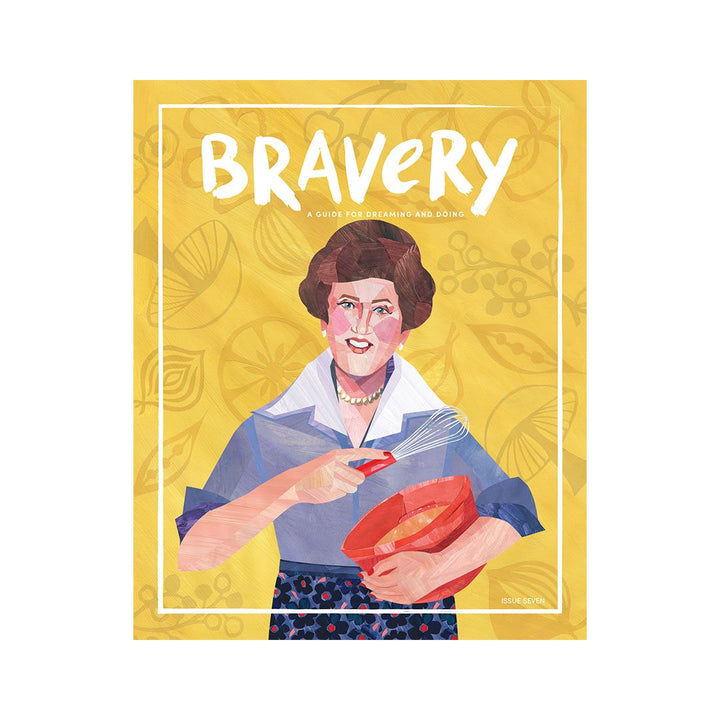 Bravery Magazine: Issue Seven (Julia Child)