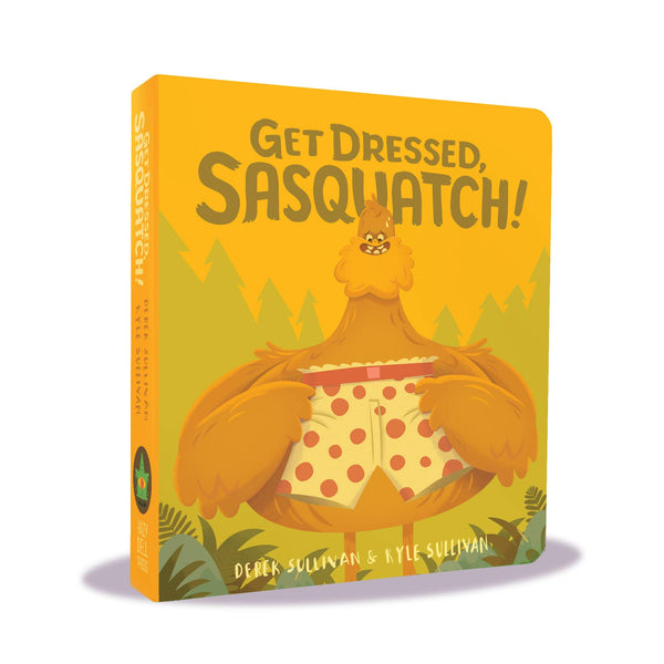 Get Dressed, Sasquatch! Board Book