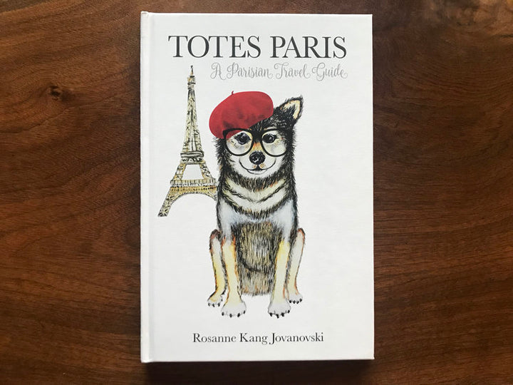 Totes Paris - A Parisian Travel Guide