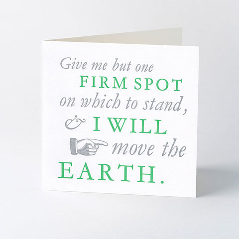 'I will move the Earth' quotation letterpress card.