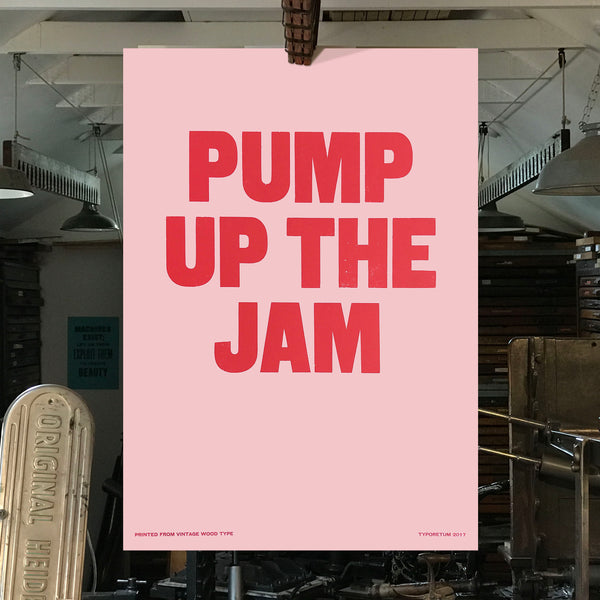 Letterpress printed wood type 'Pump Up The Jam' poster