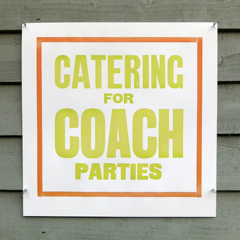 'Catering For Coach Parties' wood type poster.