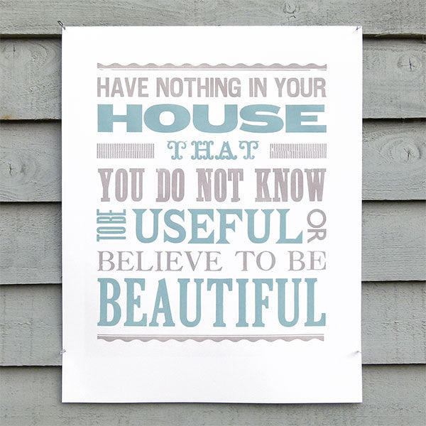 Limited edition 'Have Nothing in Your House' William Morris quotation letterpress poster