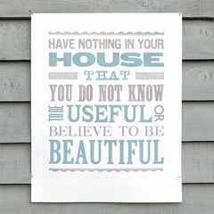 Limited edition 'Have Nothing in Your House' William Morris quotation letterpress poster.