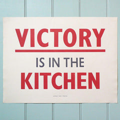 Letterpress printed wood type 'Victory is in the Kitchen' poster.