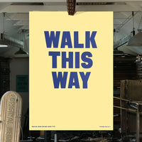 Letterpress printed wood type 'Walk This Way' poster.
