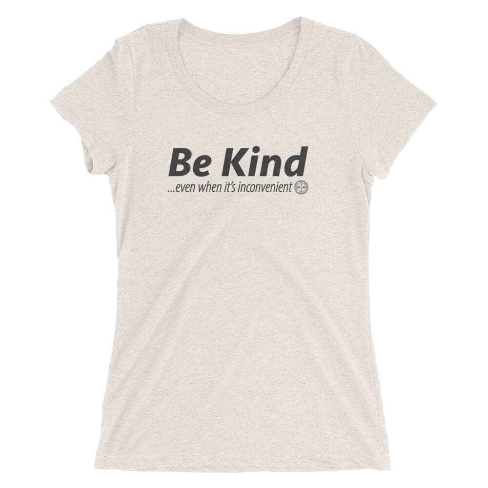 Be Kind . . . Even When It's Inconvenient Women's Luxury T-shirt Mindful T-Shirt Co.
