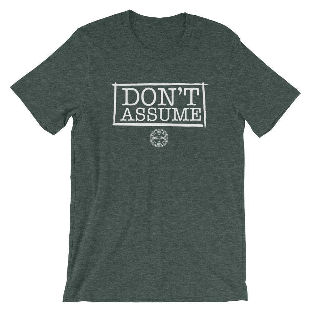 Don't Assume Premium T-Shirt - Alpha Mindful T-Shirt Co.
