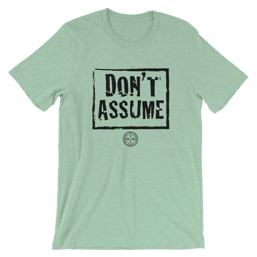 Don't Assume Premium T-Shirt - Beta Mindful T-Shirt Co.