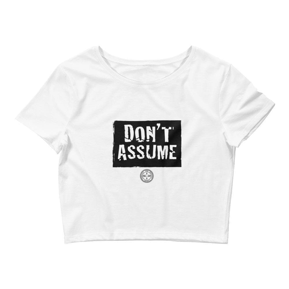 Mindful T-Shirt Co. T-Shirt XS/SM Don't Assume Crop Tee