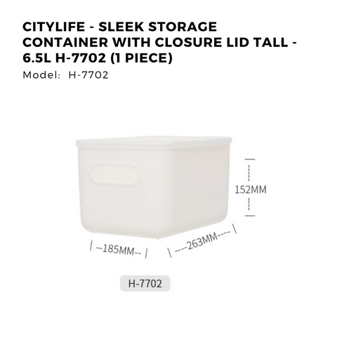 Citylife - Sleek Storage Container with Closure Lid Tall - 6.5L H-7702 (1 Piece)