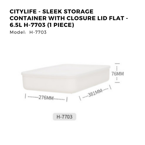 Citylife Sleek Storage Container with Closure Lid Flat - 6.5L - H7703 (1 Piece)