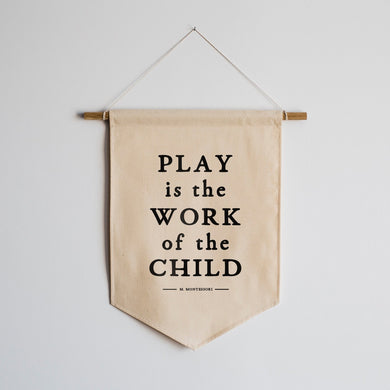 Play Is The Work Of The Child Canvas Banner