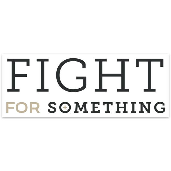 Fight For Something Sticker