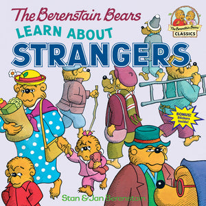 The Berenstain Bears Learn About Stangers