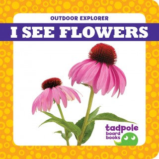 I See Flowers (Board Book)