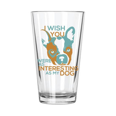 My Dog Pint Glass (16 oz)