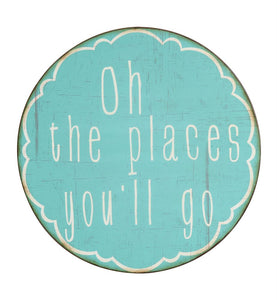 """Oh The Places You'll Go"" Round Metal Wall Decor"