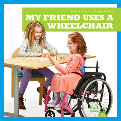My Friend Uses a Wheelchair (Paperback)