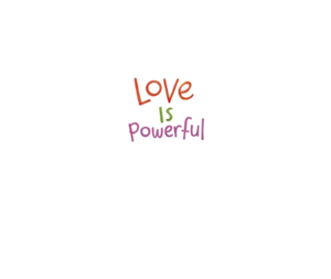 Love Is Powerful