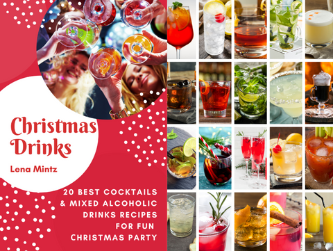20 Best Cocktails & Mixed Alcoholic Drinks Recipes for Fun Сhristmas Party.