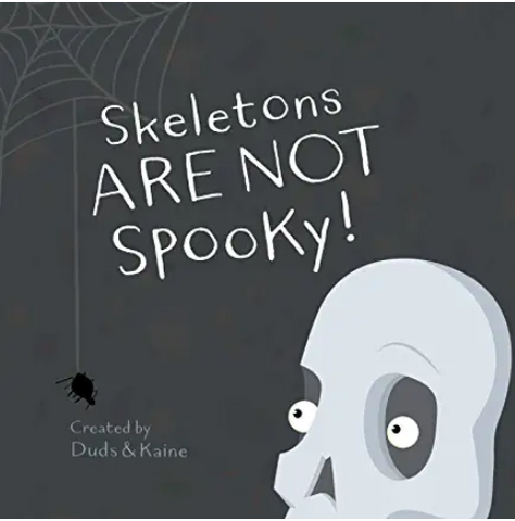 Skeletons ARE NOT Spooky