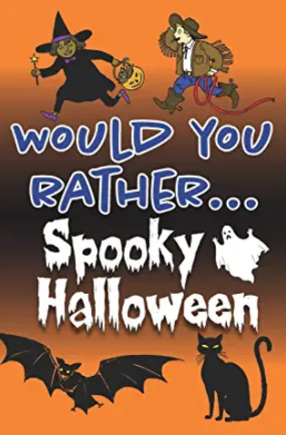 Would You Rather... Spooky Halloween