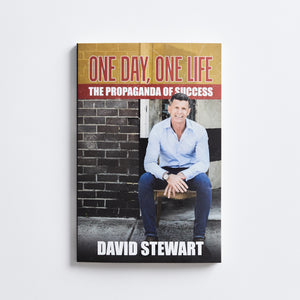 SOLD OUT // One Day, One Life. The Propaganda of Success – David Stewart
