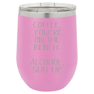 Funny Wine Tumbler - 12 oz, multiple color options