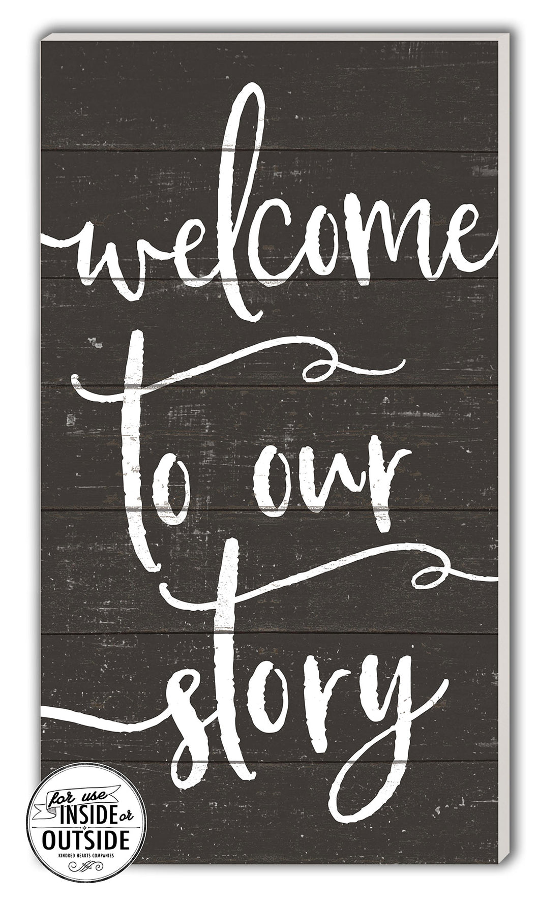 Welcome to our story Indoor / Outdoor 11x20  sign