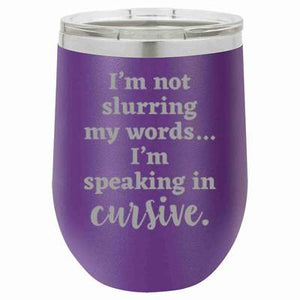 'Speaking in Cursive' Stemless Wine Mug - 12 oz, multiple color options