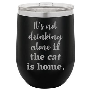 'It's not drinking alone if the cat is home' black stemless wine mug & drink glass from Lil Bit Local
