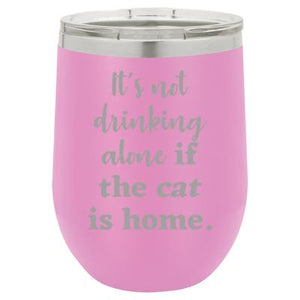 'It's not drinking alone if the cat is home' lavender stemless wine mug & drink glass from Lil Bit Local