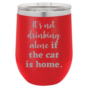'It's not drinking alone if the cat is home' red stemless wine mug & drink glass from Lil Bit Local