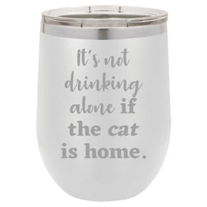 'It's not drinking alone if the cat is home' white stemless wine mug & drink glass from Lil Bit Local