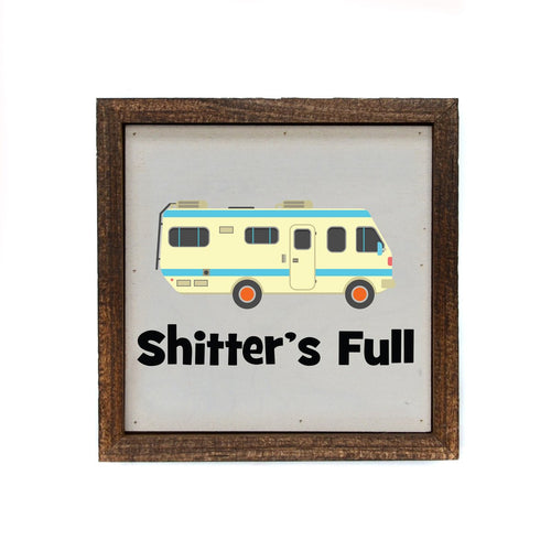 Shitter's full 6x6 Wooden Sign
