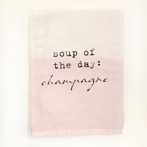 Soup of the Day...Champagne- Kitchen Towel