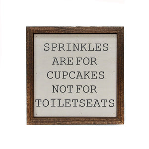 """Sprinkles are for Cupcakes"" - 6x6 Wooden Sign"