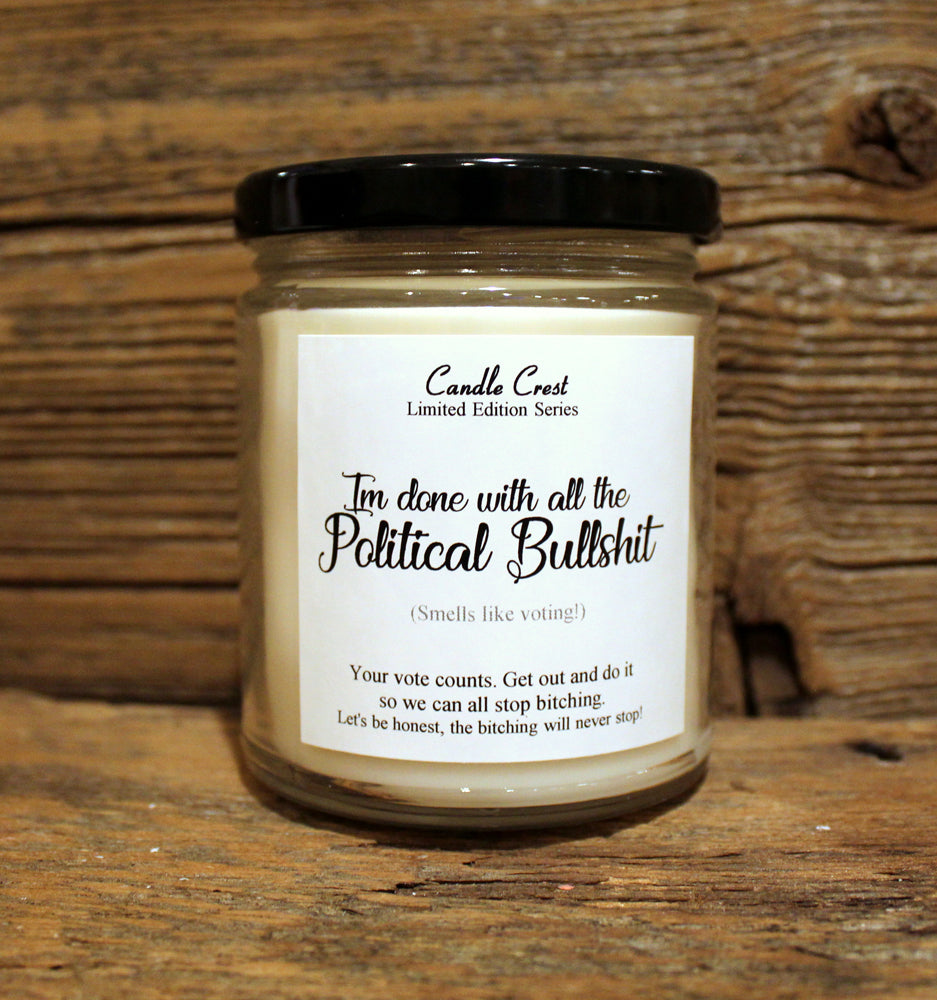 'I'm Done With The Political Bullshit' Soy Candle - 9oz