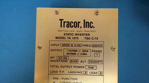 (1 PC) TRACOR INC. 154900-0001 REV E MODEL TA 1075 75VA STATIC INVERTER