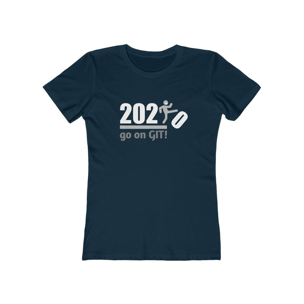 Go On GIT! 2020 Humorous BEST MEME 2020 • Kick • White and Gray • Women's Boyfriend Tee - Maui Woke