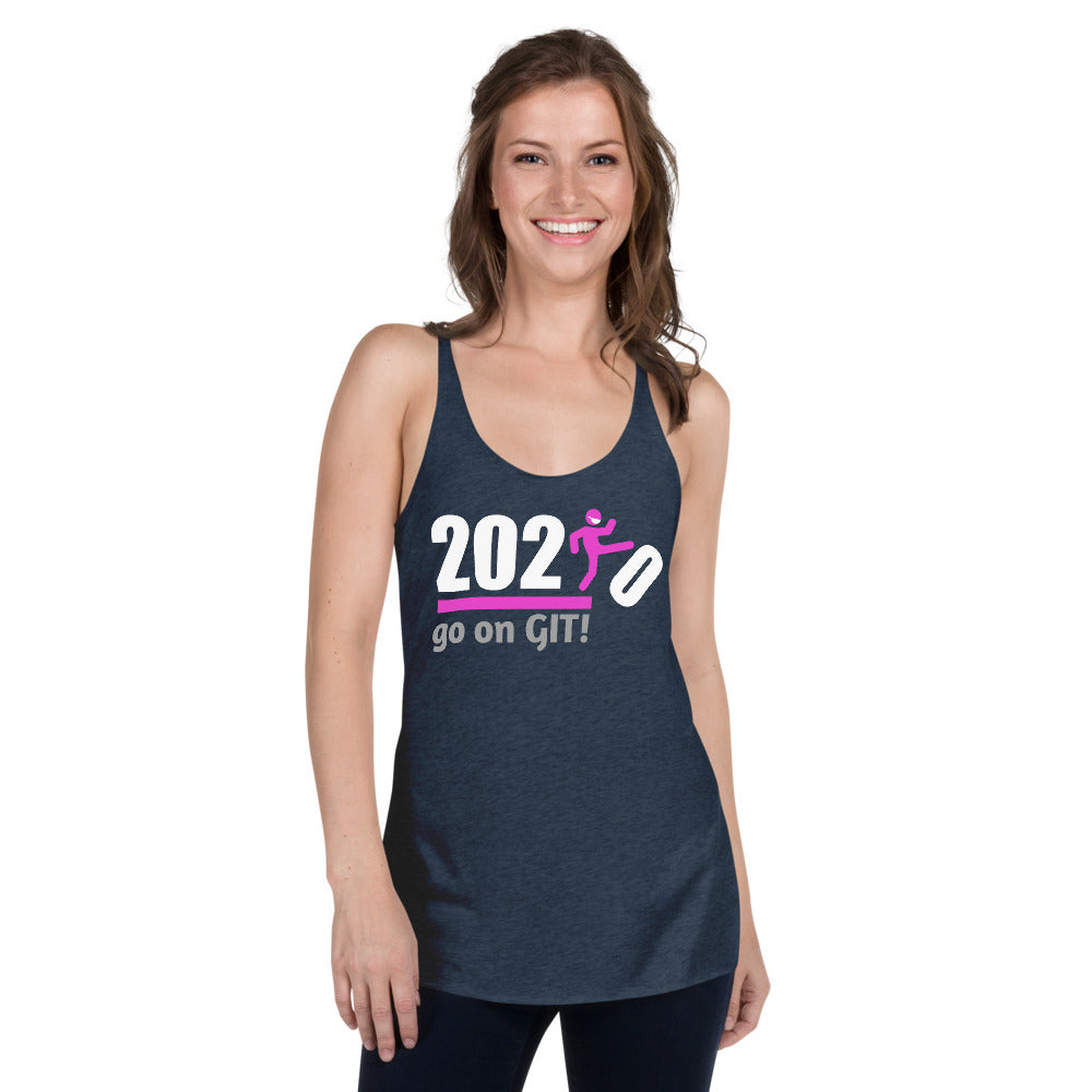 Go on GIT! 2020 A Humorous MEME • Kick • Pink & White • Women's Racerback Tank