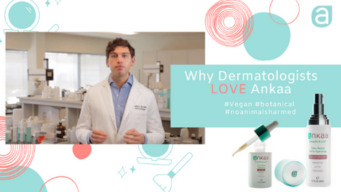 Ankaa: Why Dermatologists Love Ankaa Skincare
