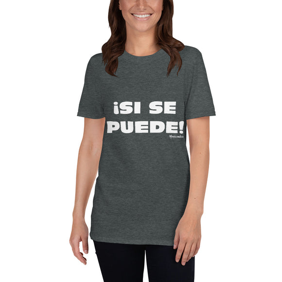 ¡Si Se Puede! Short-Sleeve Unisex T-Shirt