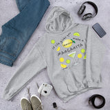 If Life Gives You Lemons Make A Margarita! Hooded Sweatshirt