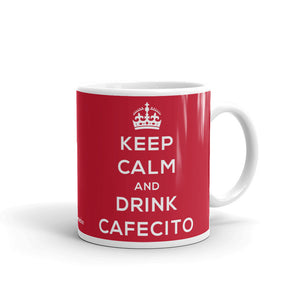 Keep Calm And Drink Cafecito Mug