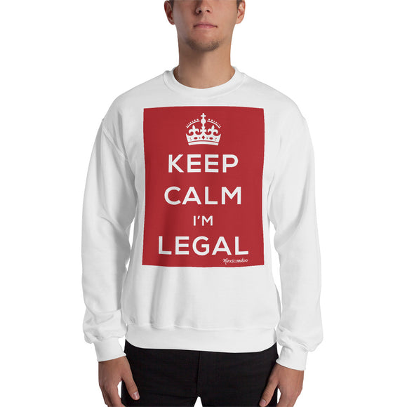 Keep Calm I'm Legal Sweatshirt