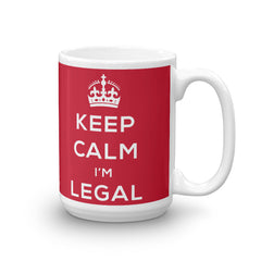 Keep Calm I'm Legal Coffee Mug Mexicandoo