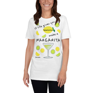 If Life Gives You Lemons Make A Margarita! Short-Sleeve Unisex T-Shirt