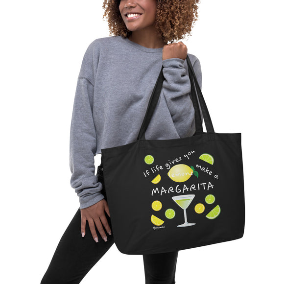 If Life Gives You Lemons Make A Margarita! Black Large Organic Tote Bag